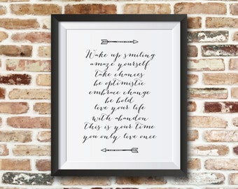 Wake up smiling amaze yourself take chances be optimistic embrace change be bold live your life. 8x10 printable quote.