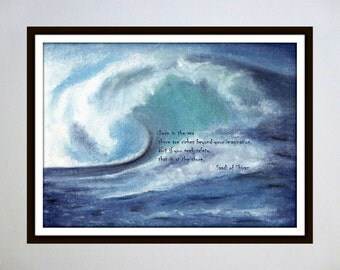 Inspired Spaces: Famous Quotes Paired with Original Artwork - Sea / Saadi of Shiraz