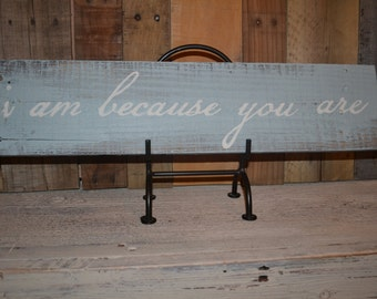 Reclaimed Wood Sign - i am because you are