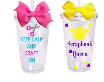 Keep Calm and Craft On, OR Scrapbook Queen, Personalized Acrylic Tumbler