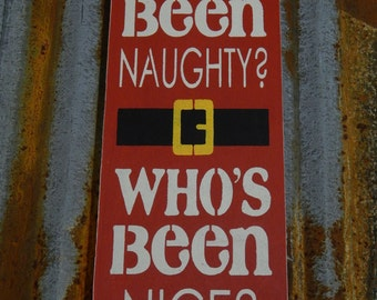 Who's been naughty and Who's been nice? - Handmade Wood Sign