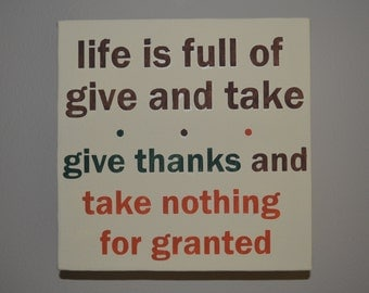 6x6 Life is Full of Give and Take