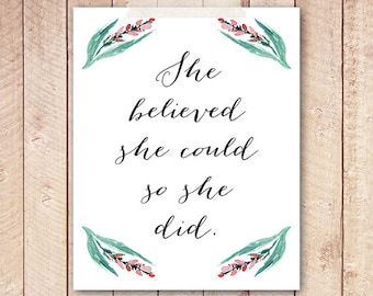 8x10 PRINTABLE, She Believed She Could Wall Art, Printable Art, Prints, Home Decor, Watercolor Floral Nursery Art Instant Download