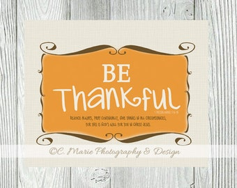 Be Thankful. 1 Thessalonians 5:18. Scripture Art Print. Digital File. Thanksgiving Colors.