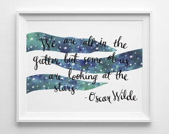 Hand Lettered Print - Oscar Wilde Quote - We Are All in the Gutter - Creative Print - Inspirational - Dorm Art - Gift for Artist/P-153