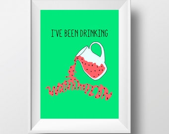 "Beyonce Drunk In Love Watermelon "" I've been drinking"" Art Poster - Funny Minimalist- Fine Arts - 12x18 inches print"