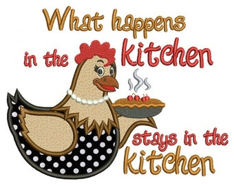 Hen What Happens In The Kitchen Stays In the Kitchen Applique  Machine Embroidery Digitized Design Pattern