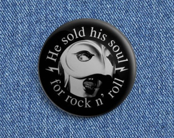 "Phantom of the Paradise ""He sold his soul for rock n roll"" 1 1/2 inch pin back button"