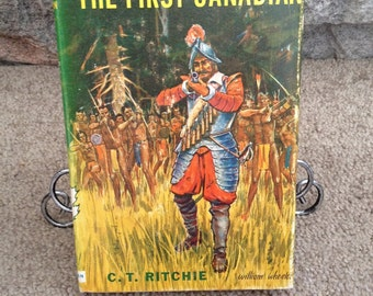 The First Canadian - 1960's -  Great Stories of Canada - By C.T. Ritchie