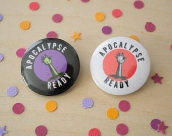 Apocalypse Ready Pinback Button / Magnet