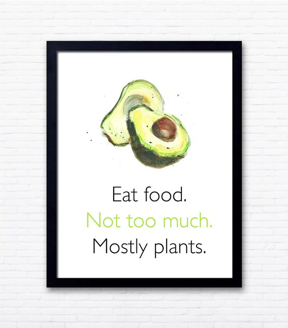 Eat food. Not too much. Mostly Plants - Positive quotes about healthy eating from the PumpUp Blog