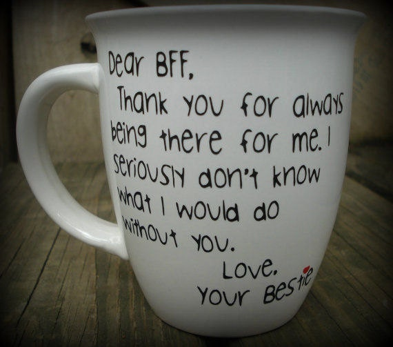 Dear BFF, Best Friend Mug, Bestfriend Cup, Bestie, Thank you for always being there cup, Missing you mug, BFF Personalized Coffee Mug