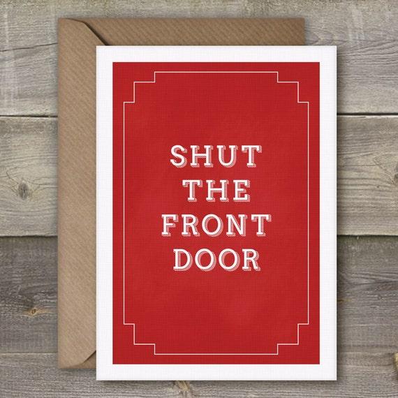 Items similar to instant download shut the front door for 1 2 shut the door
