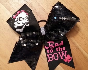 Bad To The Bow Cheer, Bow Bad to the Bone
