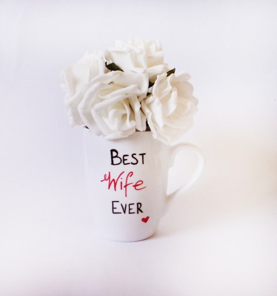 """Cup - Hand painted White Ceramic Mug, """"Best Wife Ever"""""""
