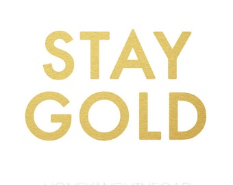 INSTANT DOWNLOAD Printable, Stay Gold-- The Outsiders Print