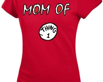 DR SEUSS Mom Of , Dad Of grandma grandpa, aunt uncle cousin of  Thing 1 2 3 4 5... Woman size t shirt And Long Sleeve