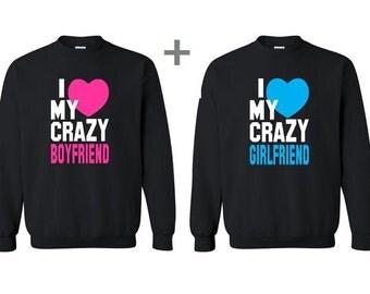 I love My Crazy boyfriend and I love my Crazy Girlfriend Crewneck Sweatshirt. Valentines Day sweaters. I love my Bf anf Gf Sweaters