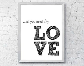 All you need is LOVE | Printable Wall Art Sign | Instant Download | 8X10