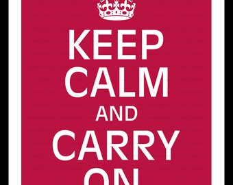 Keep Calm and Carry On, 8x10 Prints Keep Calm Digital, Keep Calm Poster, Digital Artwork, Digital Art Print, Home Decor, Personalized  f001