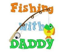 Fishing with Daddy Machine Embroidery Design, Fishing Embroidery, Daddy Embroidery, Sayings, Filled stitch, 4X4 5X7 6X10, Instant download
