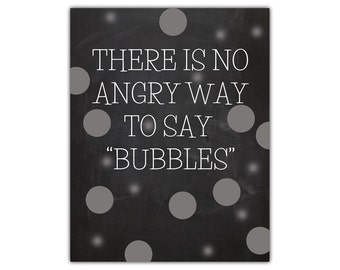 Funny quote print - bubbles - motivational quote print - bubble art - chalkboard art print - wisdom quote - funny print - anger management