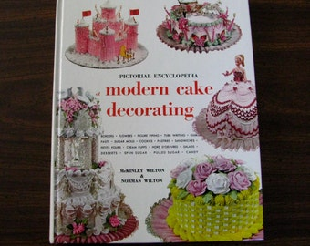 Modern Cake Decorating/ Pictorial Encyclopedia by Wilton 6th Edition 1969/ Wilton Cake Book
