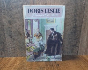 Doris Leslie: This for Caroline - Vintage First Edition Biographical Romance.