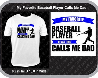 My Favorite Baseball Player Calls Me Dad T-Shirt or Hoodie