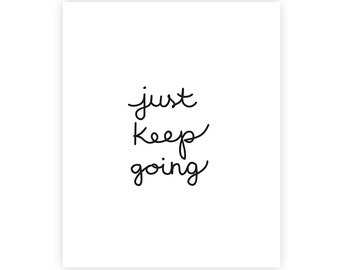 Just Keep Going - Art Print - 8x10