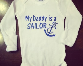 My daddy is a sailor onsie! Can be made for any branch of the military!