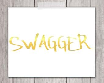 Printable Art -  8x10 Inspirational Print, Swagger, Office Decor, Gold Typography, Wall Art, Dorm, Home Decor, Golden