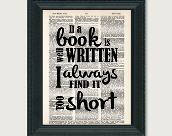 Jane Austen Quote - If A Book Is Well Written I Always Find It Too Short  - Dictionary Page Art - Gift For Book Lover