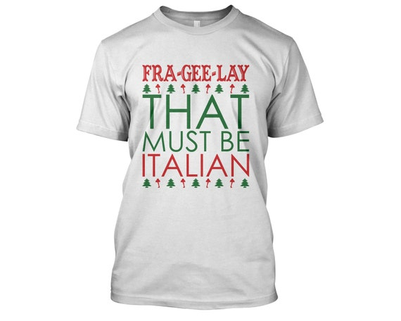 fra gee lay that must be italian t shirt movie by theseshirts. Black Bedroom Furniture Sets. Home Design Ideas