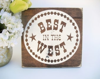 Rustic Wood Western Sign - Best in the West (#1550)