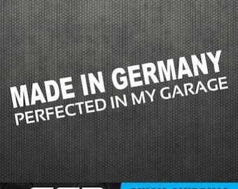 Made In Germany Perfected In My Garage Bumper Sticker Vinyl Decal German Car Hatchback Golf Benz Dope Euro Turbo BMW