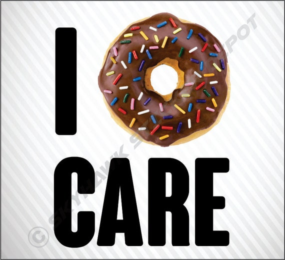 i donut care laptop sticker funny sticker macbook sticker