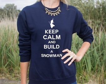 Keep Calm And Build A Snowman Jumper Sweater Christmas Funny Slogan Hipster Gift Santa Do You Want To
