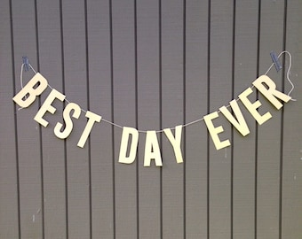 Best Day Ever Banner | engagement party, bachelorette, wedding party, wedding decoration, engagement party photobooth props, wedding day
