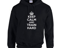 Keep Calm And Train Hard Mens Hoodie  Funny Humor Gym Workout Training
