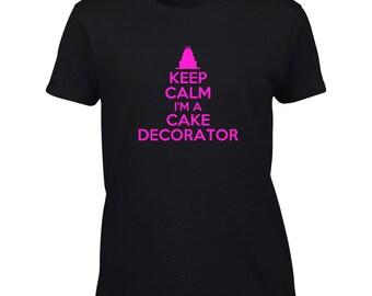Keep Calm I'm A Cake Decorator T-Shirt Mens Ladies Womens Kids Youth