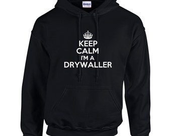 Keep Calm I'm A Drywaller Mens Hoodie