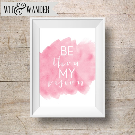 Inspirational INSTANT DOWNLOAD 8x10 Printable Watercolor Art Print, Be Thou My Vision, Hymn, Scripture, Home Decor, Wall Gallery Print