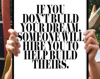 Typography Poster Typography Print/ Motivational Inspiring Quote/Minimalist Office Art/ Scandinavian/If you don't build your dreams, No. 180