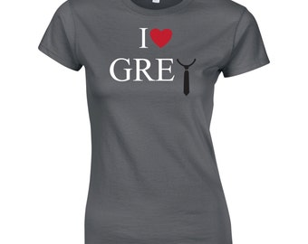 I Love Grey Ladies T-shirt, Fan of Fifty Shades of Grey