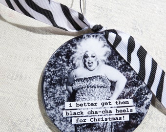 Funny Divine Christmas Ornament , I better get them black cha cha heels for Christmas 3 inch mylar with magnet back
