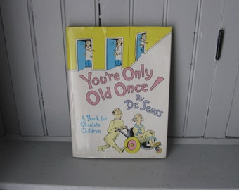 Dr Suess 1986 You're Only Old Once Hardcover Book with Jacket