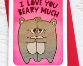 I Love You Beary Much - Valentine's Day Card, Anniversary Card - Valentines Day Card