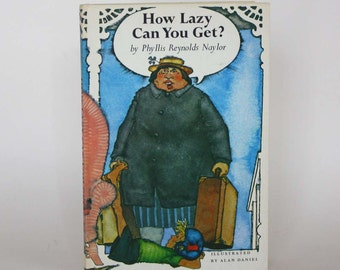 How Lazy Can You Get by Phyllis Reynolds Naylor - Vintage Book c. 1979