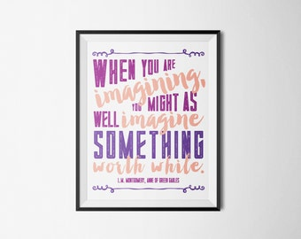DIY Pink Purple Anne of Green Gables Imagine Something Worth While Printable Word Art 8x10 - Typography - Instant Download - Book Quote
